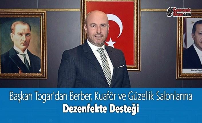Başkan Togar'dan Berber, Kuaför ve Güzellik Salonlarına Dezenfekte Desteği