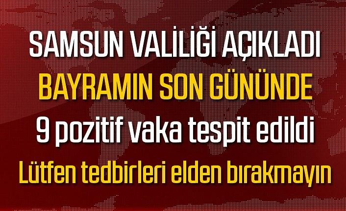 Bayramın son gününde Samsun'da 9 pozitif vaka