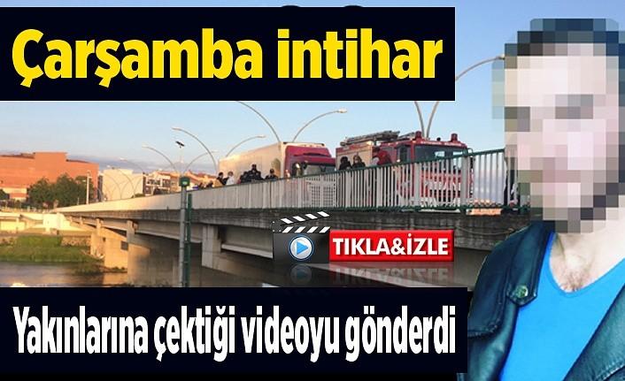 Çarşamba'da intihar, köprüden atladı, yakınlarına video gönderdi!