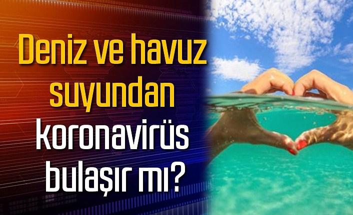 Deniz ve havuz suyundan koronavirüs bulaşır mı?