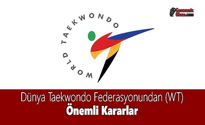 Dünya Taekwondo Federasyonundan (WT) Önemli Kararlar