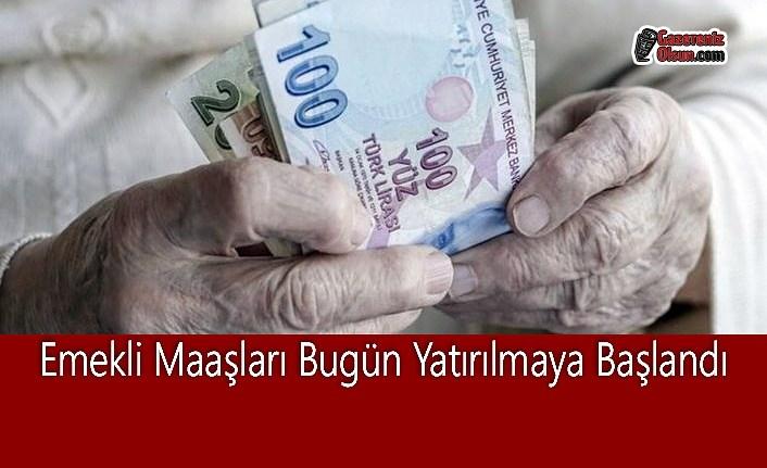 Emekli Maaşları Bugün Yatırılmaya Başlandı