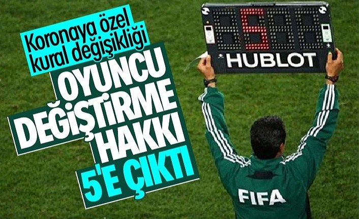 Futbolda tarihi karar! Oyuncu değişikliği sayısında değişiklik!
