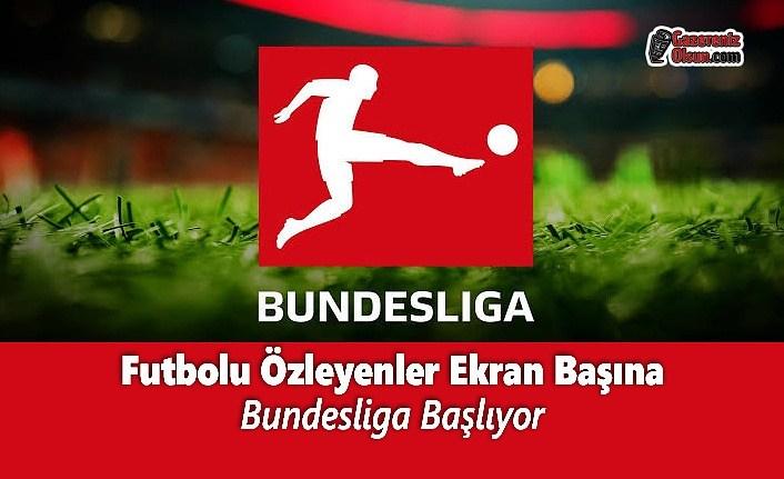 Futbolu Özleyenler Ekran Başına; Bundesliga Başlıyor