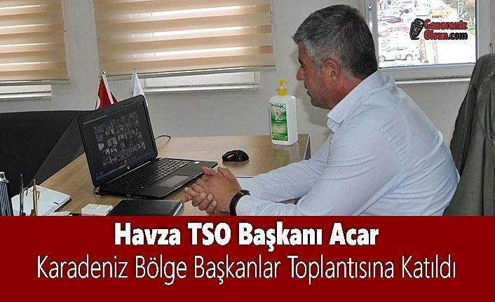 Havza TSO Başkanı Acar, Karadeniz Bölge Başkanlar Toplantısına Katıldı