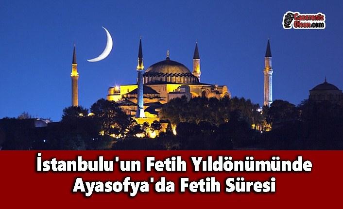 İstanbulu'un Fetih Yıldönümünde Ayasofya'da Fetih Süresi