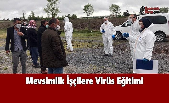 Mevsimlik İşçilere Virüs Eğitimi