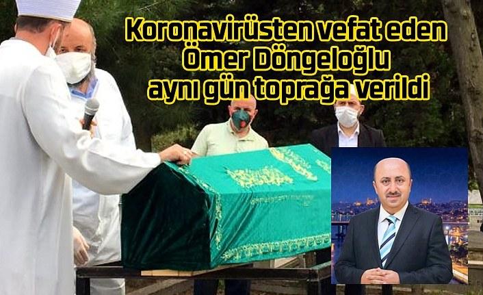 Ömer Döngeloğlu'nun cenazesi ikindi namazının ardından defin edildi