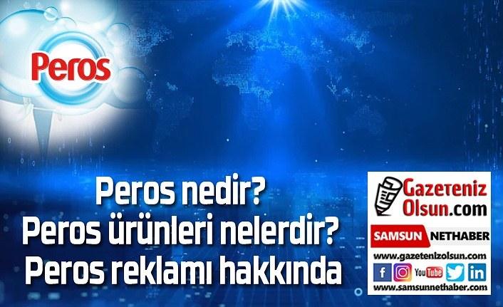 Peros nedir? Peros ürünleri nelerdir? Peros reklamı hakkında