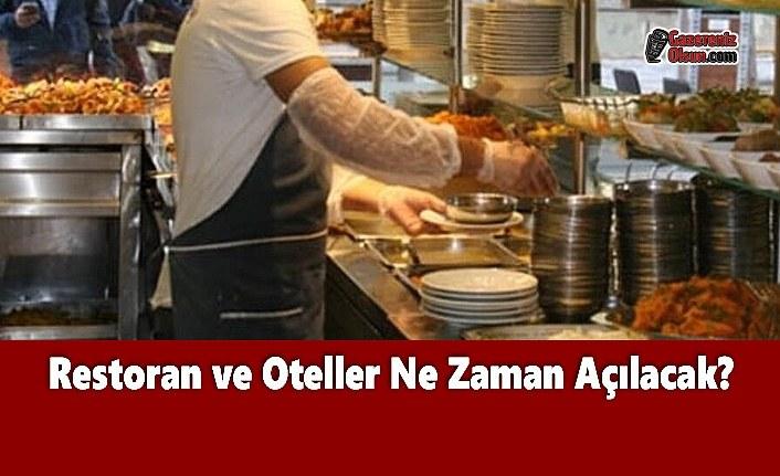 Restoran ve Oteller Ne Zaman Açılacak?