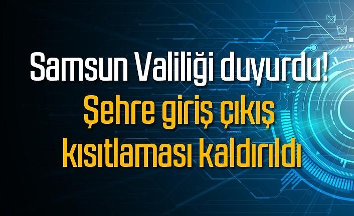 Samsun'a giriş çıkış kısıtlaması kaldırıldı - Samsun Haber