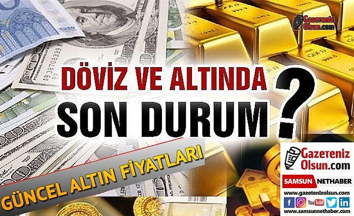 Samsun Altın Fiyatları, Çeyrek Altın, Döviz Kuru, Dolar Kuru, Euro Kuru ve Borsa