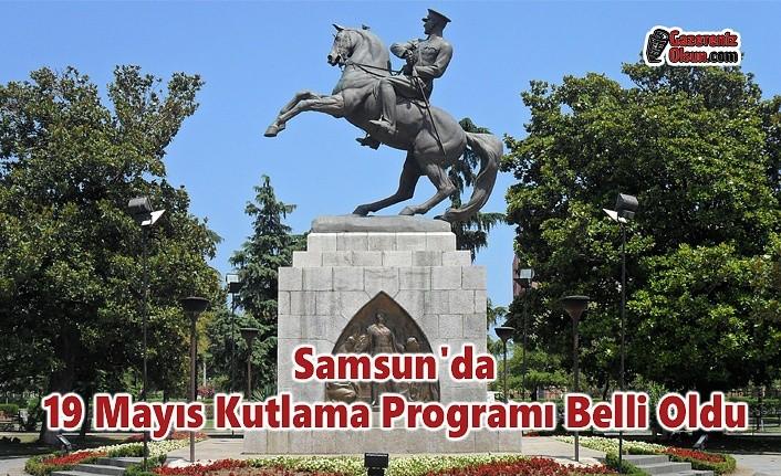Samsun'da 19 Mayıs Kutlama Programı Belli Oldu