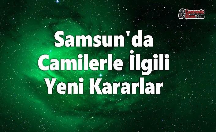 Samsun'da Camilerle İlgili Yeni Kararlar