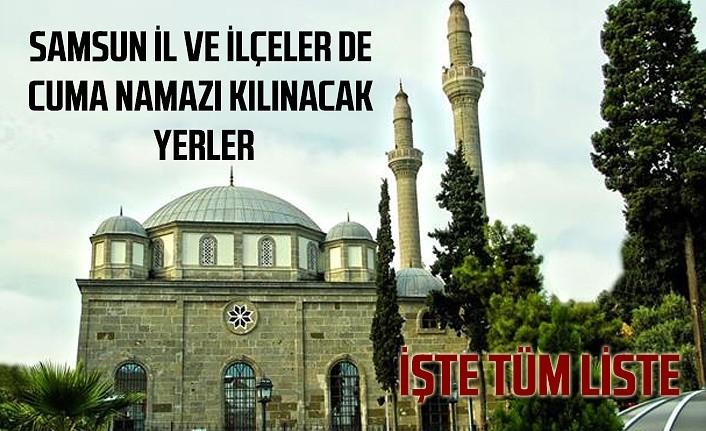 Samsun'da Cuma Namazı kılınacak camilerin listesi, Cuma namazı Camilerde nasıl ve nerede kılınacak?