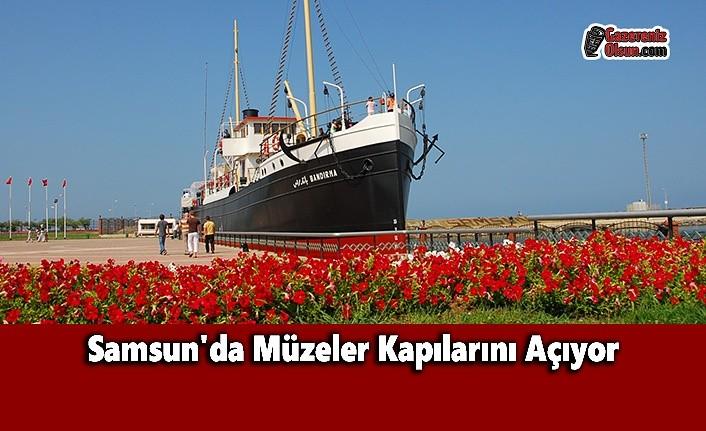 Samsun'da Müzeler Kapılarını Açıyor