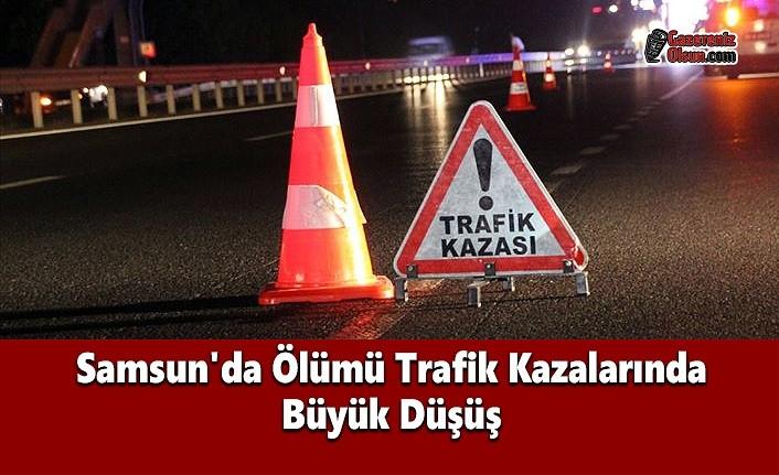 Samsun'da Ölümü Trafik Kazalarında Büyük Düşüş