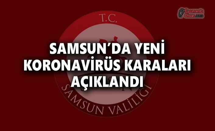 Samsun'da Yeni Koronavirüs Kararları Açıklandı