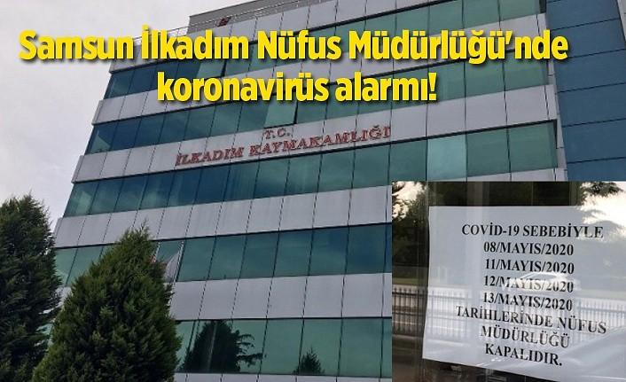 İlkadım Nüfus Müdürlüğü koronavirüs sebebiyle dört gün kapalı!