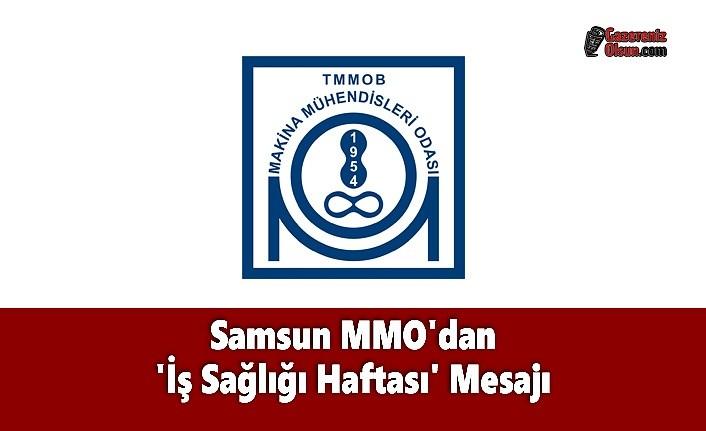 Samsun MMO'dan 'İş Sağlığı Haftası' Mesajı
