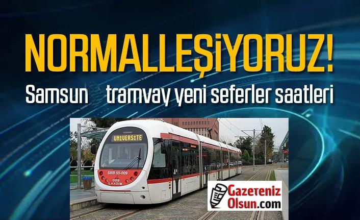 Samsun tramvay yeni seferler saatleri