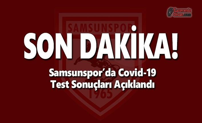 Samsunspor'da Covid-19 Test Sonuçları Açıklandı