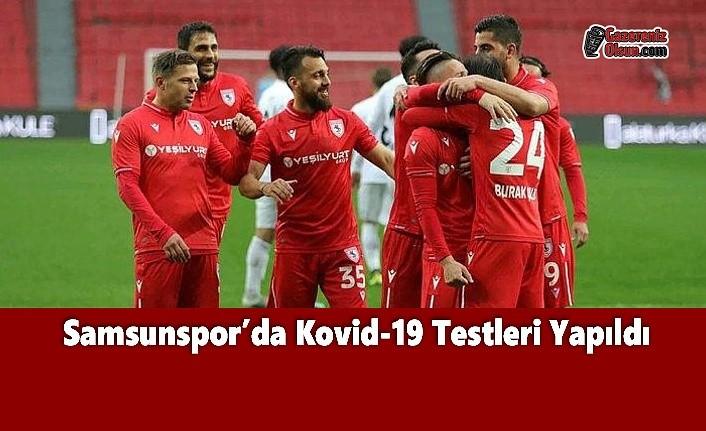 Samsunspor'da Kovid-19 Testleri Yapıldı