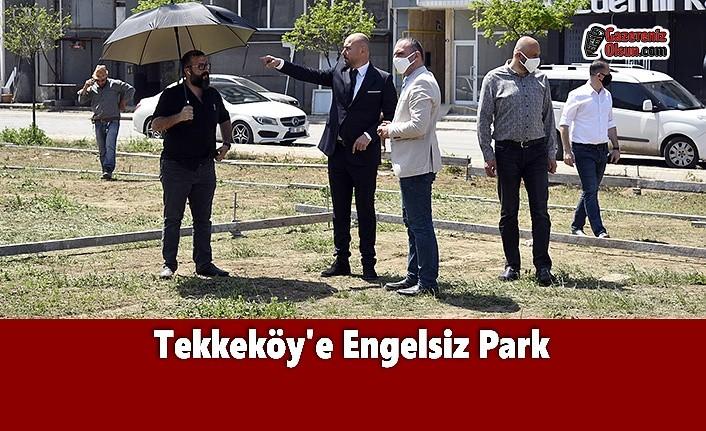 Tekkeköy'e Engelsiz Park