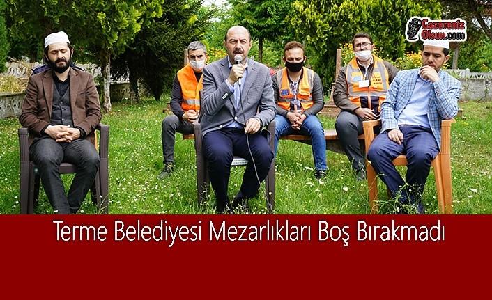 Terme Belediyesi Mezarlıkları Boş Bırakmadı