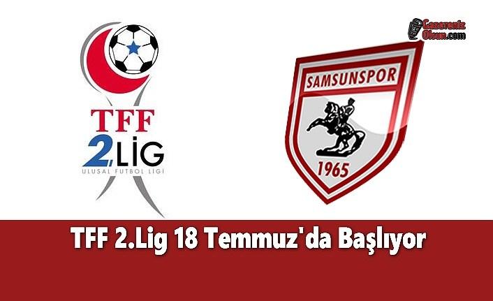 TFF 2.Lig 18 Temmuz'da Başlıyor
