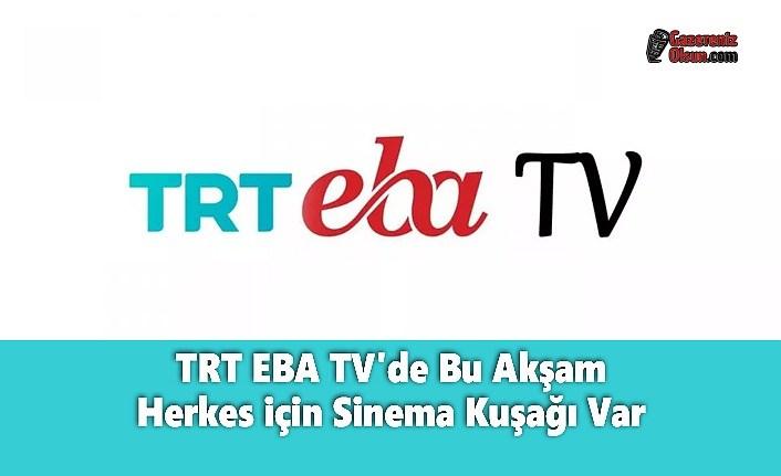 TRT EBA TV'de Bu Akşam Herkes için Sinema Kuşağı Var