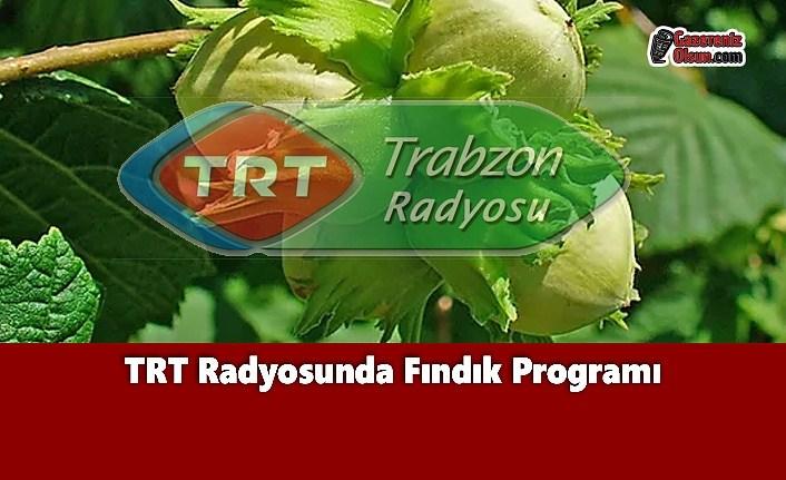 TRT Radyosunda Fındık Programı