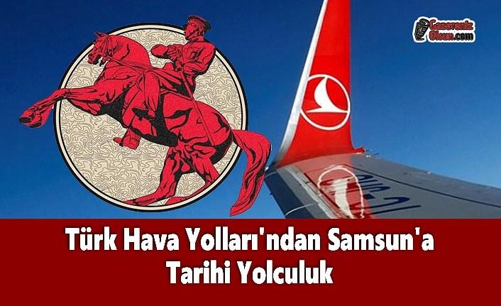 Türk Hava Yolları'ndan Samsun'a Tarihi Yolculuk