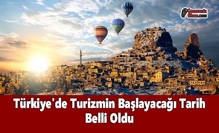Türkiye'de Turizmin Başlayacağı Tarih Belli Oldu