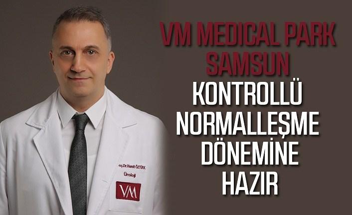 VM Medical Park Samsun Hastanesi normalleşme dönemine hazır