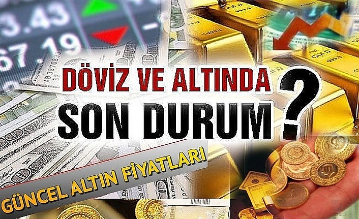 25 Haziran 2020 Samsun'da Altın Fiyatları, Çeyrek Altın, Dolar ve Euro Kuru