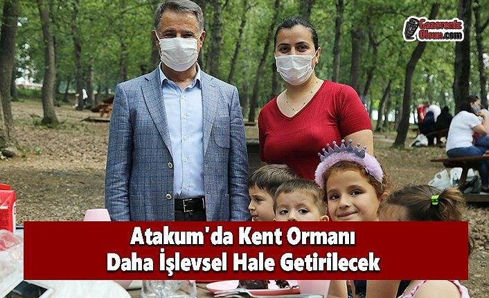 Atakum'da Kent Ormanı Daha İşlevsel Hale Getirilecek