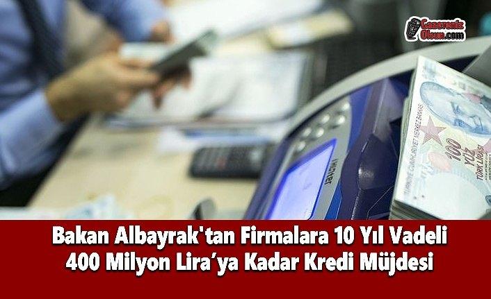 Bakan Albayrak'tan Firmalara 10 Yıl Vadeli 400 Milyon Lira'ya Kadar Kredi Müjdesi