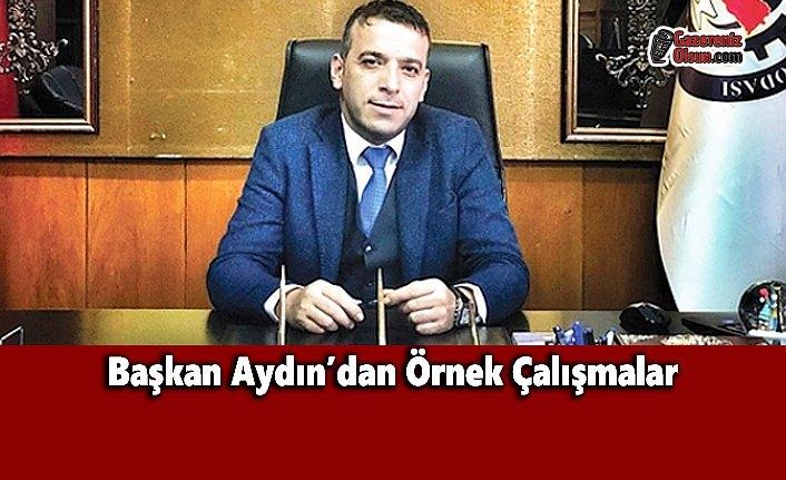 Başkan Aydın'dan Örnek Çalışmalar