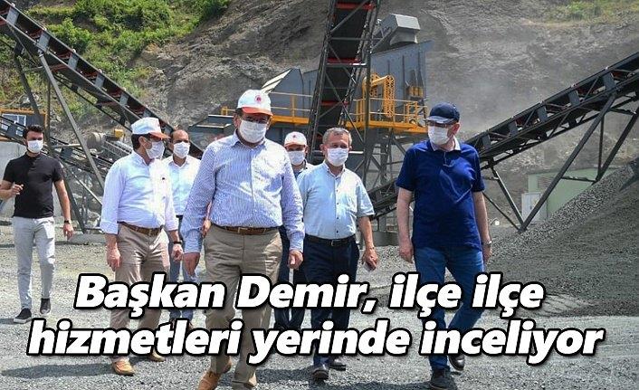 Başkan Demir, ilçe ilçe hizmetleri yerinde inceliyor