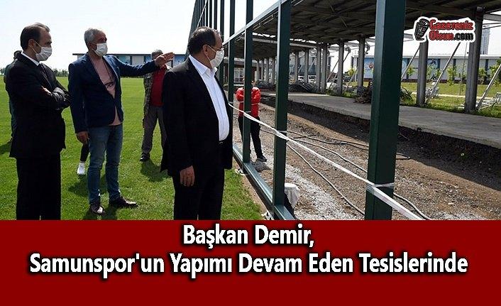 Başkan Demir, Samunspor'un Yapımı Devam Eden Tesislerinde