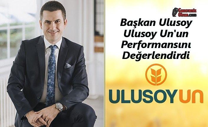 Başkan Ulusoy Ulusoy Un'un Performansını Değerlendirdi