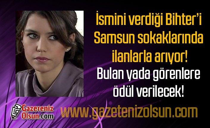 Bihter'i Samsun'da bulana ödül verilecek - Samsun Haber