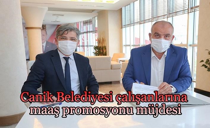 Canik Belediyesi çalışanlarına maaş promosyonu müjdesi
