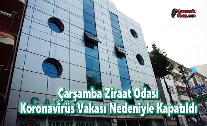 Çarşamba Ziraat Odası Koronavirüs Vakası Nedeniyle Kapatıldı