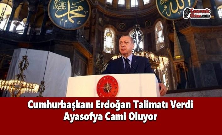 Cumhurbaşkanı Erdoğan Talimatı Verdi Ayasofya Cami Oluyor