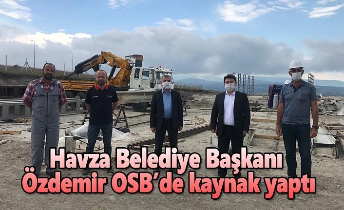 Havza Belediye Başkanı Özdemir OSB'de kaynak yaptı