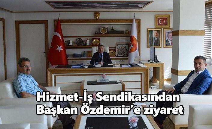Hizmet-İş Sendikasından Başkan Özdemir'e ziyaret
