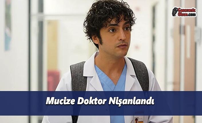 Mucize Doktor Nişanlandı