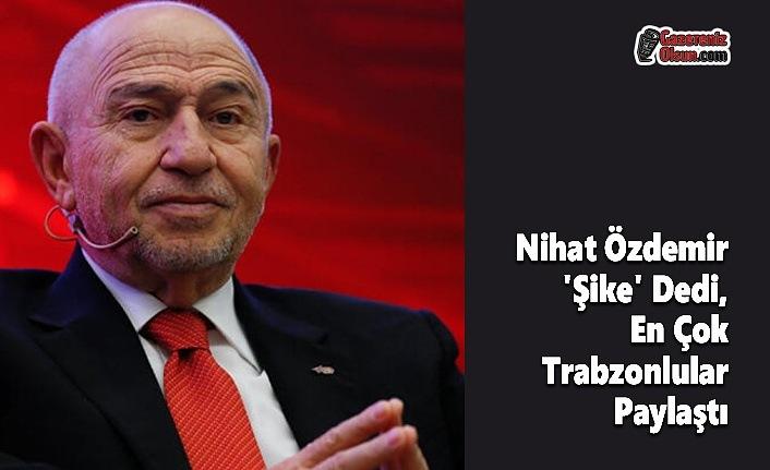 Nihat Özdemir 'Şike' Dedi, En Çok Trabzonlular Paylaştı